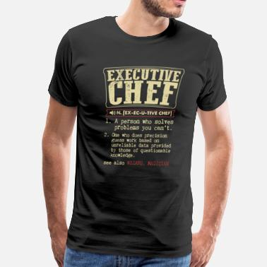 Executive Executive Chef Badass Dictionary Term  T-Shirt - Men's Premium T-Shirt