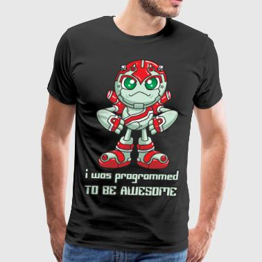 Programming Quotes I Was Programmed To Be Awesome - Men's Premium T-Shirt