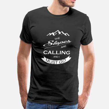 Slope The Slopes Are Calling An - Men's Premium T-Shirt