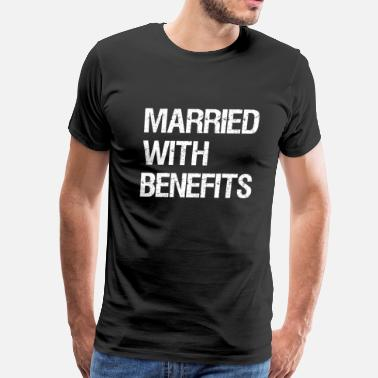 Graphic T Couples Married With Benefits Funny Graphic Love T-shirt - Men's Premium T-Shirt