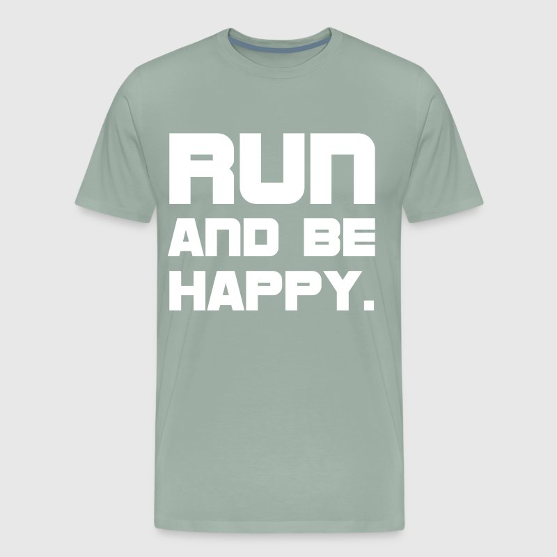 Run and be happy workout cross country t shirt by thewrightsales run and be happy workout cross country t shirt by thewrightsales spreadshirt publicscrutiny Choice Image