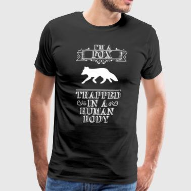 I'm a Fox Trapped in a Human Body T-Shirts - Men's Premium T-Shirt