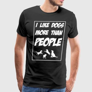 I Like Dogs More than People Fur Baby Lover Shirt - Men's Premium T-Shirt