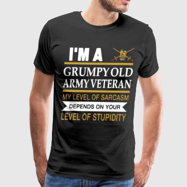 Military Veteran Pride I m a grumpy old army veteran my level of sarcasm - Men's Premium T-Shirt