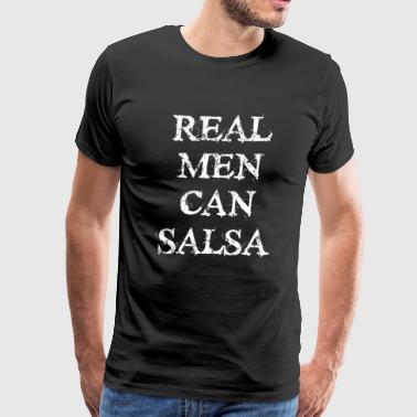 Cuban Salsa Real Men Can Salsa Funny Dance T-shirt - Men's Premium T-Shirt