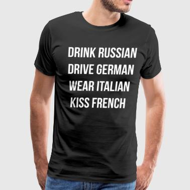European Car Drink Russian Drive German Wear Italian European - Men's Premium T-Shirt