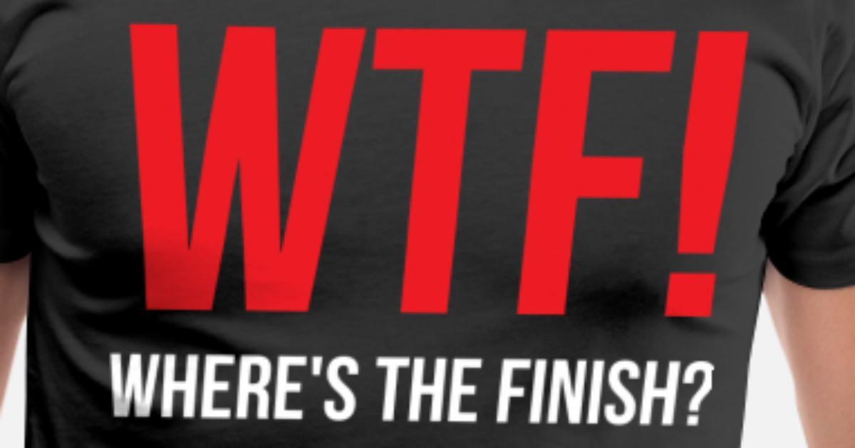 15615a0c WTF Where's the Finish Running Marathon T-Shirt Men's Premium T-Shirt    Spreadshirt