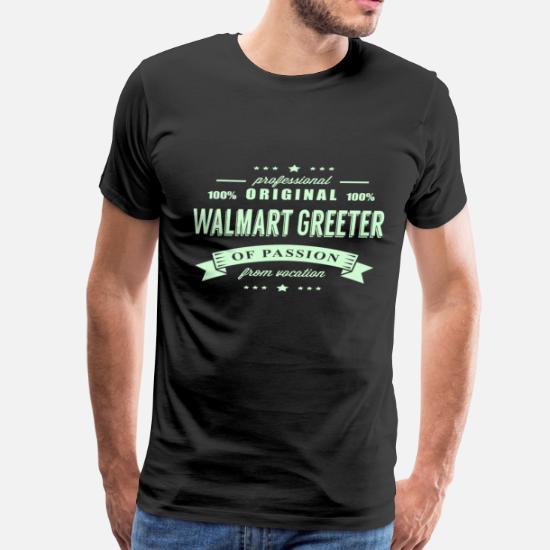 reputable site 30c3b 15d47 Walmart Greeter Passion T-Shirt Men's Premium T-Shirt ...