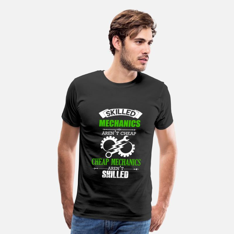 Mechanic T-Shirts - Skilled Mechanics Aren't Cheap - Men's Premium T-Shirt black