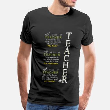 I Love Big Booty Teacher Teacher - It's who I am, my passion, my calling - Men's Premium T-Shirt
