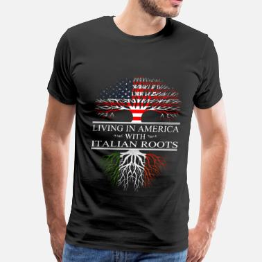 Made In America Italian Parts Italian - Living in america with Italian roots - Men's Premium T-Shirt