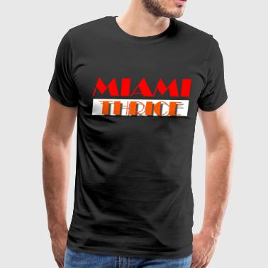 Miami Wade MIAMI THRICE (black) - Men's Premium T-Shirt
