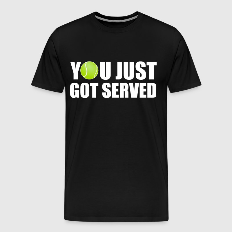You Just Got Served - Men's Premium T-Shirt