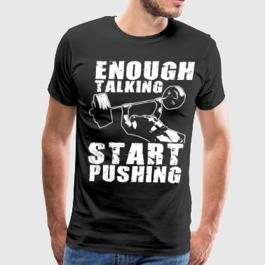 Start Pushing - Bench Press Motivation - Men's Premium T-Shirt