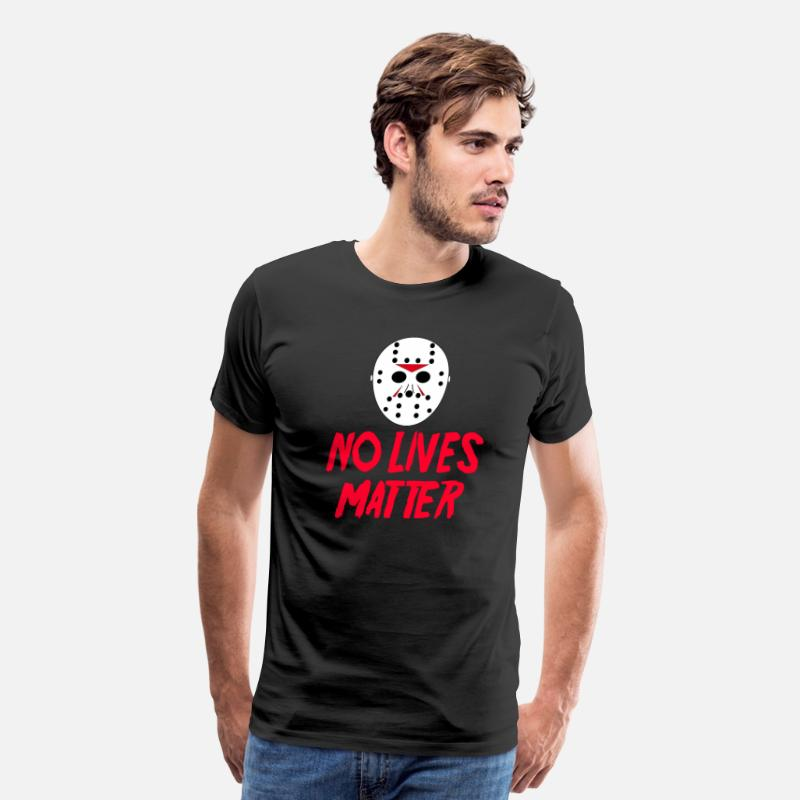 Friday T-Shirts - No Lives Matter - Friday The 13th - Men's Premium T-Shirt black