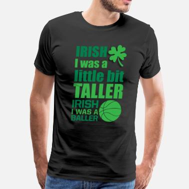 Funny Height Jokes Irish Me Was a Little Bit Taller Leprechaun TShirt - Men's Premium T-Shirt