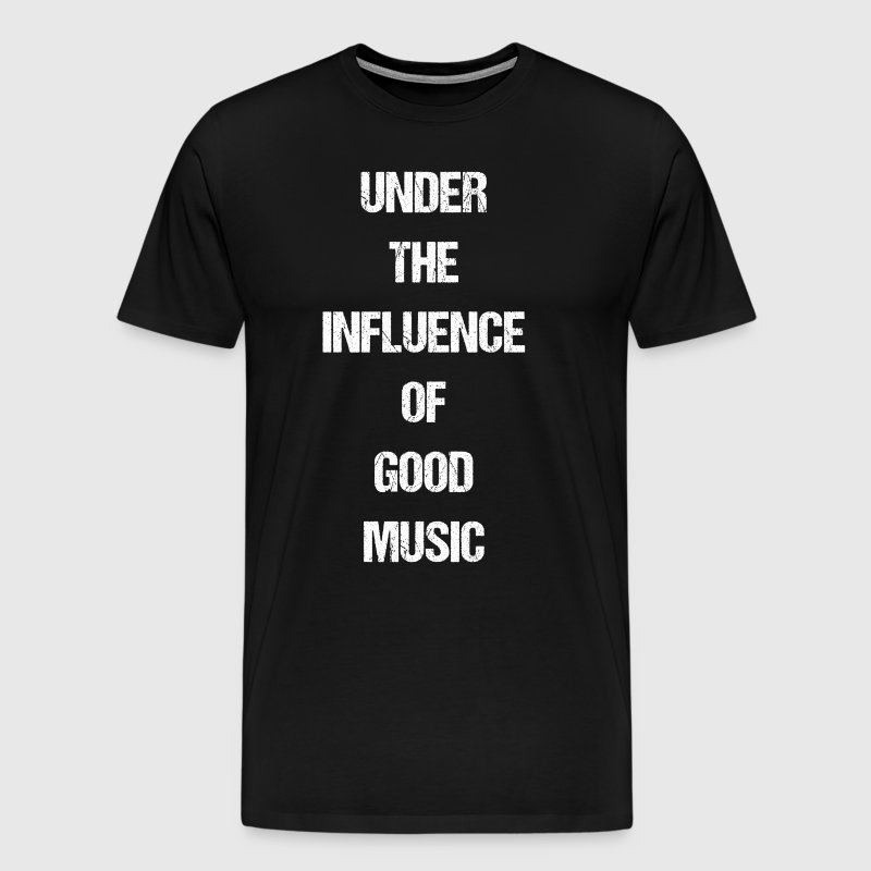 Under the Influence of Good Music Audiophile Shirt - Men's Premium T-Shirt