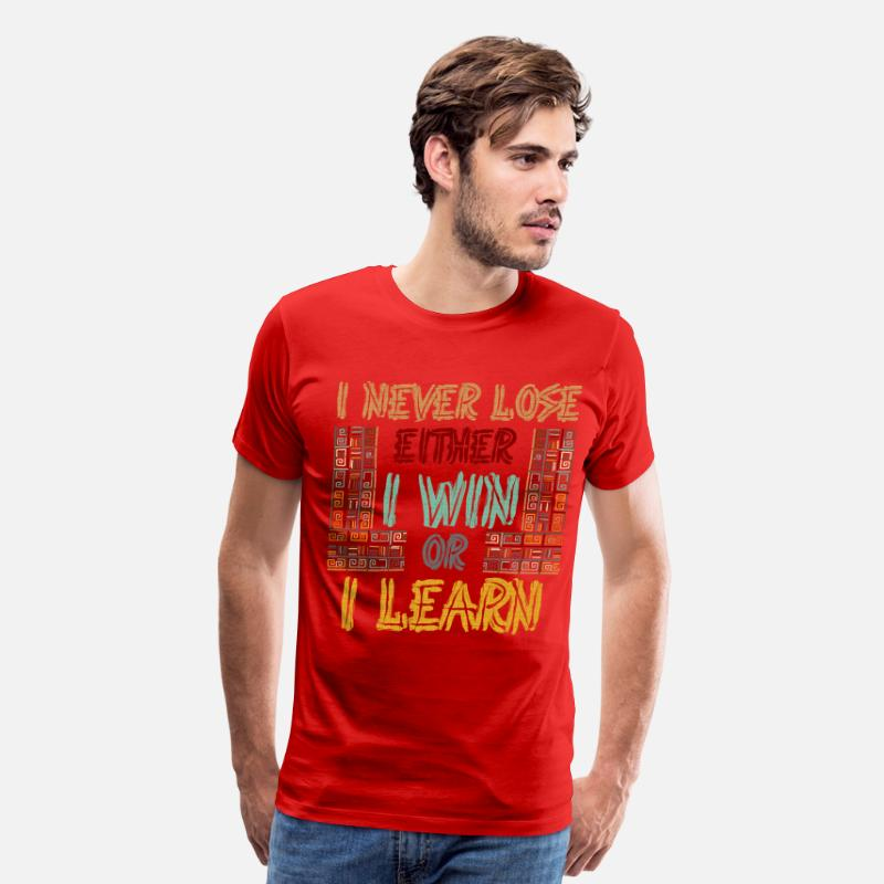 5dbf3b98f9be I Never Lose Either I win or I Learn Motivation Men's Premium T-Shirt |  Spreadshirt