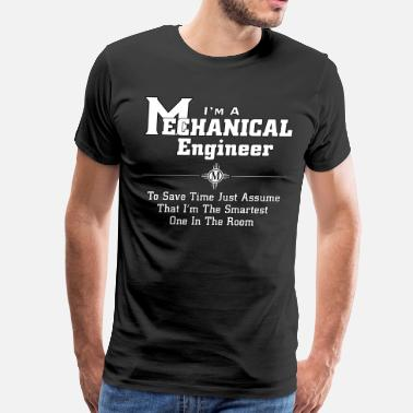 To Save Time Mechanical Engineer I'm A Mechanical Engineer - Men's Premium T-Shirt