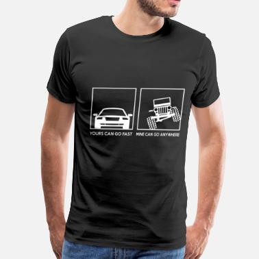 Jeepster Jeep - Yours can go fast  mine can go anywhere - Men's Premium T-Shirt