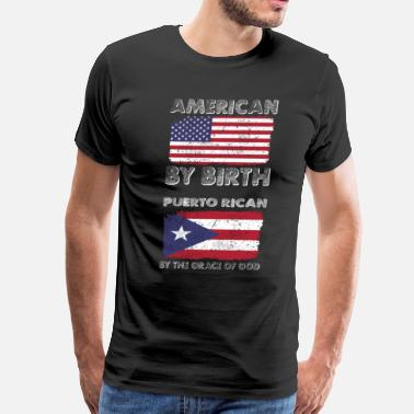a24ed22a American by Birth Puerto Rican Grace of God - Men's Premium T-Shirt