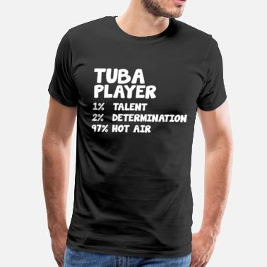 Funny Geek Tuba Tuba Player Talent Determination Hot Air T-Shirt - Men's Premium T-Shirt