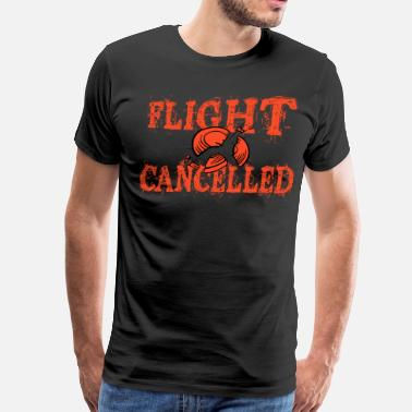 Clay Shooting Sayings Flight Cancelled - Men's Premium T-Shirt