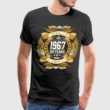 1967 November 1967 50 Years Of Being Awesome - Men's Premium T-Shirt