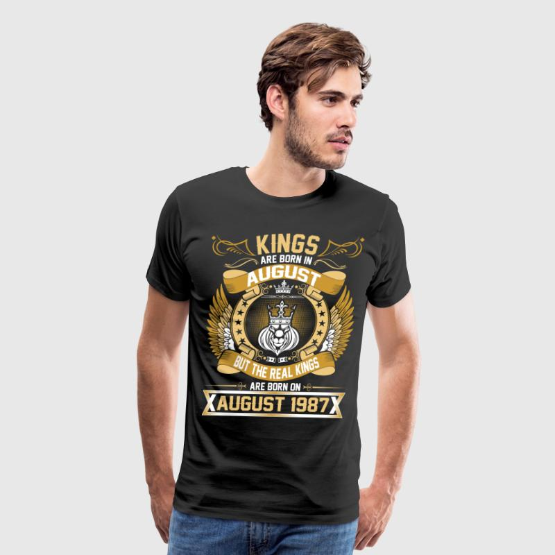 The Real Kings Are Born On August 1987 - Men's Premium T-Shirt