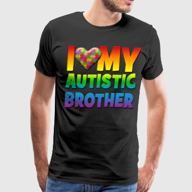 I Love My Brother With Autism Autism Awareness I Love My Autistic Brother - Men's Premium T-Shirt