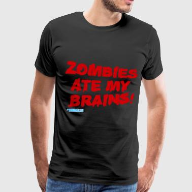 Zombies Ate My Brain Zombies Ate My Brains - Men's Premium T-Shirt