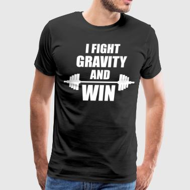 I Fight Gravity And Win - Men's Premium T-Shirt