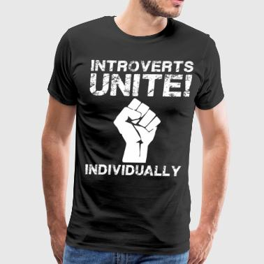 Introverts UNITE! Individually. - Men's Premium T-Shirt