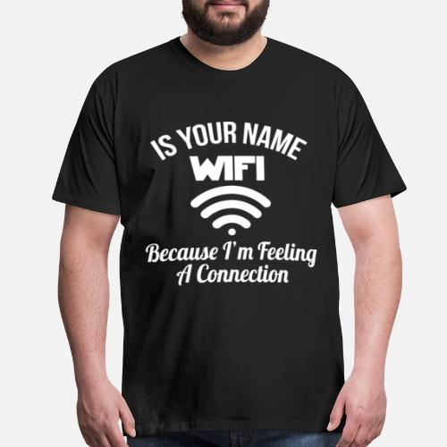 wifi funny pickup line t by thewrightsales spreadshirt
