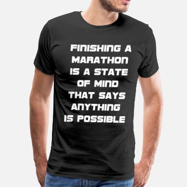 4a3a0ad4c Jogging Weightlifting Finishing a Marathon is a State of Mind T-Shirt -  Men's Premium