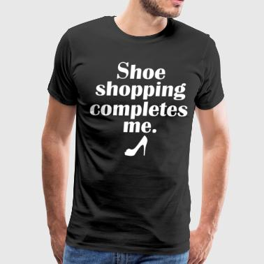 Shoe Shopping Completes Me Shopaholic T-Shirt - Men's Premium T-Shirt