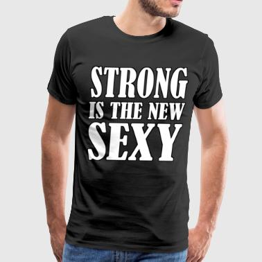 Strong Is The New Sexy - Men's Premium T-Shirt