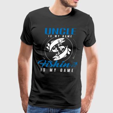 Fishing With My Uncle Uncle is my Name Fishing Is My Game - Men's Premium T-Shirt