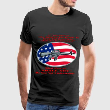 AR-15 What Part Of Shall Not Don't You Understand - Men's Premium T-Shirt
