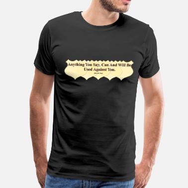Pepper Anything You Say...(not for you) - Men's Premium T-Shirt