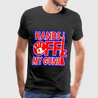 Hands Off My Hands Off My Guns - Men's Premium T-Shirt