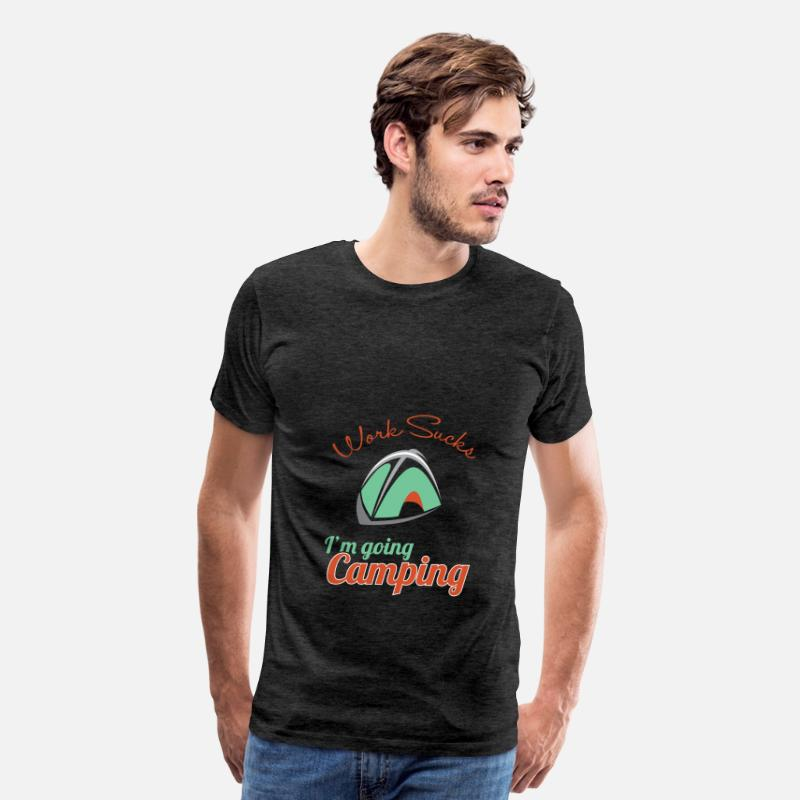 ef07180c Camping T-shirt - Work Sucks, I'm going camping Men's Premium T-Shirt    Spreadshirt