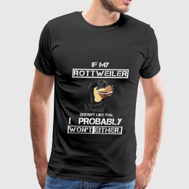 Rottweiler Rottweiler T-shirt -My rottweiler doesn't like you - Men's Premium T-Shirt