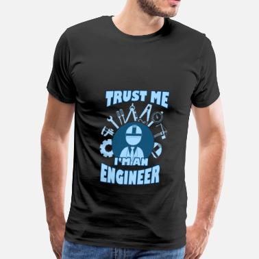 Engineer Engineer T-shirt - Trust me I'm an engineer - Men's Premium T-Shirt
