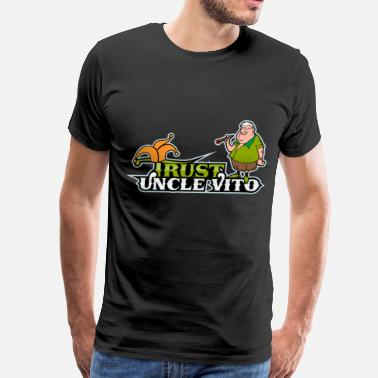 Vito TRUST UNCLE VITO! - Men's Premium T-Shirt