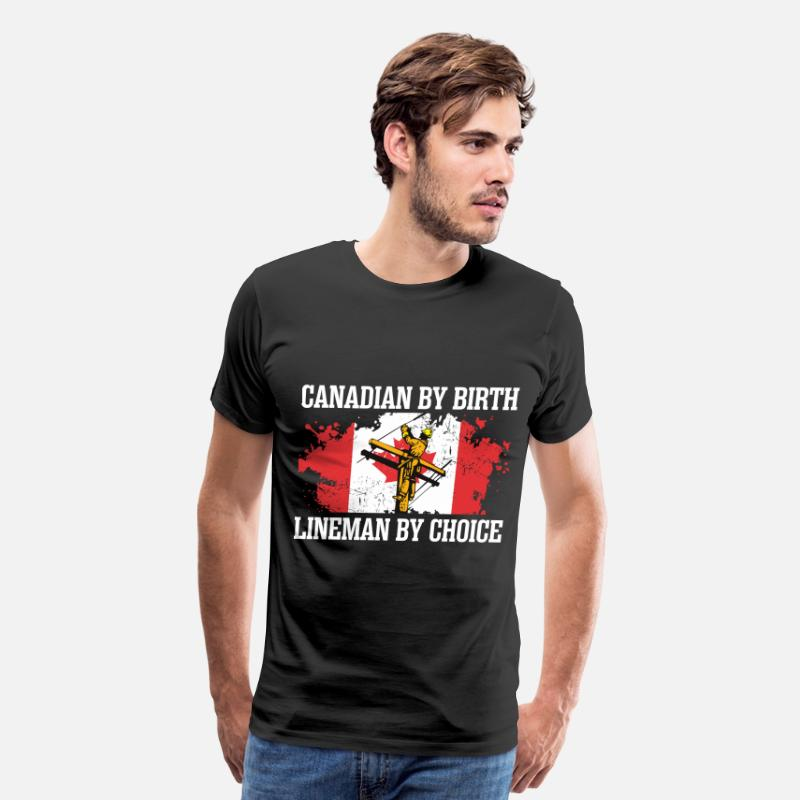 Canadian T-Shirts - Canadian By Birth Lineman By Choice - Men's Premium T-Shirt black