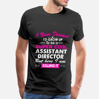 Daycare Director Funny Super Cool Assistant Director Women's Funny TShirt - Men's Premium T-Shirt