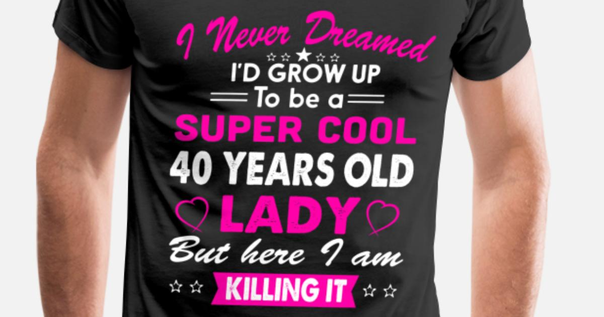 40 Years Old Womens T Shirt Birthday Gift By Kamikaza