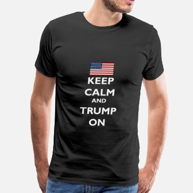 Keep Calm and Trump On - Men's Premium T-Shirt
