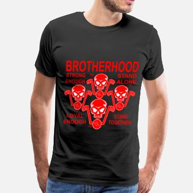Motorcycles Are Like Sex Brotherhood Strong Enough To Stand Alone  - Men's Premium T-Shirt